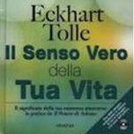 Il Senso Vero della Tua Vita di Eckart Tolle – DVD con Libro