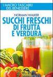 Succhi Freschi di Verdura e Frutta – Libro